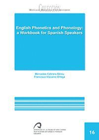 ENGLISH PHONETICS AND PHONOLOGY: A WORKBOOK FOR SPANISH SPEAKERS