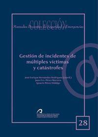 GESTIÓN DE INCIDENTES DE MÚLTIPLES VÍCTIMAS Y CATÁSTROFES