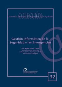 GESTIÓN INFORMÁTICA DE LA SEGURIDAD Y LAS EMERGENCIAS