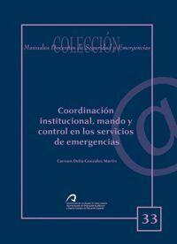 COORDINACIÓN INSTITUCIONAL, MANDO Y CONTROL EN LOS SERVICIOS DE EMERGENCIAS