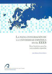 LA PLENA INTEGRACIÓN DE LA UNIVERSIDAD ESPAÑOLA EN EL EEES