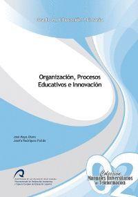 ORGANIZACIÓN, PROCESOS EDUCATIVOS E INNOVACIÓN