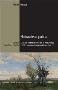 NATURALEZA PATRIACIENCIA Y SENTIMIENTO DE LA NATURALEZA EN LA ESPAÑA DEL REGENERACIONISMO