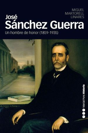 JOSE SANCHEZ GUERRA, 1859-1935 UN HOMBRE DE HONOR