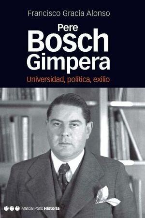 PERE BOSCH GIMPERA UNIVERSIDAD, POLITICA, EXILIO