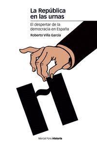 LA REPÚBLICA EN LAS URNAS EL DESPERTAR DE LA DEMOCRACIA EN ESPAÑA