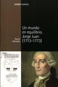 UN MUNDO EN EQUILIBRIO JORGE JUAN, 1713-1773