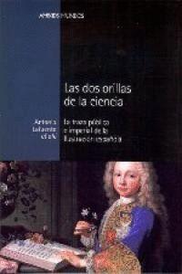 LAS DOS ORILLAS DE LA CIENCIA LA TRAZA PÚBLICA E IMPERIAL DE LA ILUSTRACIÓN ESPAÑOLA