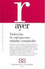 VIOLENCIAS DE ENTREGUERRAS: MIRADAS COMPARADAS (AYER 88)