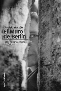 EL MURO DE BERLN FINAL DE UNA ÉPOCA HISTÓRICA