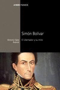 SIMÓN BOLVAR EL LIBERTADOR Y SU MITO