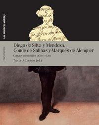 DIEGO DE SILVA Y MENDOZA, CONDE DE SALINAS Y MARQUÉS DE ALENQUER CARTAS Y MEMORIALES (1584-1630)