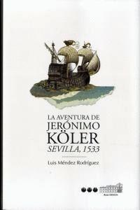 LA AVENTURA DE JERÓNIMO KÖLER SEVILLA, 1533