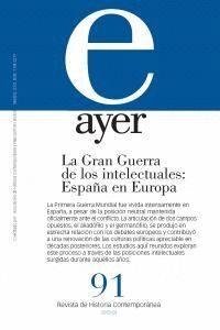 LA GRAN GUERRA DE LOS INTELECTUALES: ESPAÑA EN EUROPA AYER 91