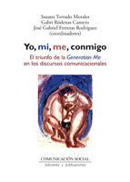 YO, MI, ME, CONMIGO. EL TRIUNFO DE LA GENERATION ME EN LOS DISCURSOS COMUNICACIONALES