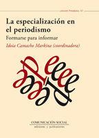 LA ESPECIALIZACIÓN EN EL PERIODISMO. FORMARSE PARA INFORMAR