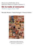 DE LA NADA AL CONSUMO. DESDE LOS ORÍGENES HASTA 1960