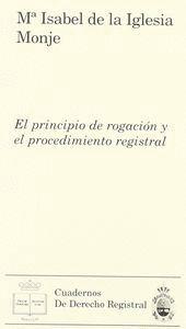 EL PRINCIPIO DE ROGACIÓN Y EL PROCEDIMIENTO REGISTRAL