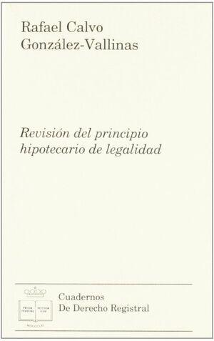 REVISIÓN DEL PRINCIPIO HIPOTECARIO DE LEGALIDAD