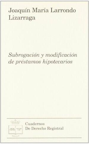 SUBROGACIÓN Y MODIFICACIÓN DE PRÉSTAMOS HIPOTECARIOS