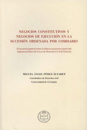 NEGOCIOS CONSTITUTIVOS Y NEGOCIOS DE EJECUCION EN LA SUCESION ORD UNA TEORIA GENERAL SOBRE LA FIDUCI