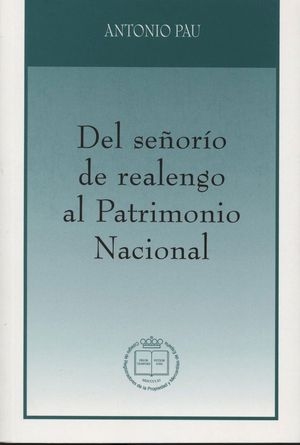 DEL SEÑORIO DE REALENGO AL PATRIMONIO NACIONAL