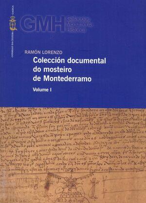 COLECCIÓN DOCUMENTAL DO MOSTEIRO DE MONTEDERRAMO - VOLUME I