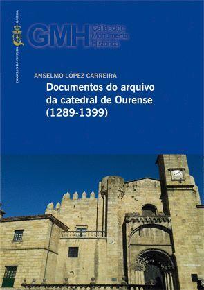 DOCUMENTOS DO ARQUIVO DA CATEDRAL DE OURENSE (1289-1399)