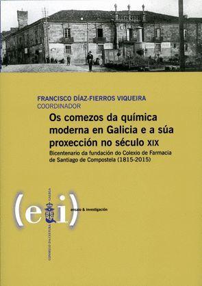 OS COMEZOS DA QUÍMICA MODERNA EN GALICIA E A SÚA PROXECCIÓN NO SÉCULO XIX