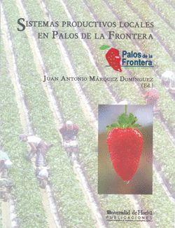 SISTEMAS PRODUCTIVOS LOCALES EN PALOS DE LA FRONTERA