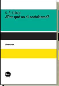 ¿POR QUÉ NO EL SOCIALISMO?