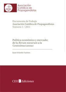 POLÍTICA ECONÓMICA Y MERCADO: DE LA RERUM NOVARUM A LA CENTESIMUS ANNUS