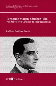 FERNANDO MARTÍN SÁNCHEZ JULIÁ Y LA ASOCIACIÓN CATÓLICA DE PROPAGANDISTAS