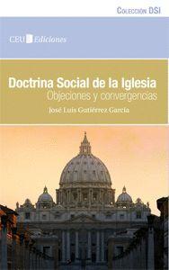 DOCTRINA SOCIAL DE LA IGLESIA. OBJECIONES Y CONVERGENCIAS