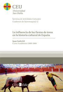 LA INFLUENCIA DE LAS FIESTAS DE TOROS EN LA HISTORIA CULTURAL DE ESPAÑA