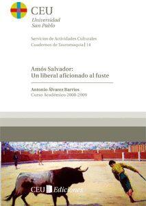 AMÓS SALVADOR: UN LIBERAL AFICIONADO AL FUSTE