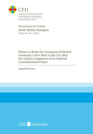 MOTOR OR BRAKE FOR EUROPEAN POLICIES? GERMANY?S NEW ROLE IN THE EU AFTER THE LISBON-JUDGMENT OF ITS