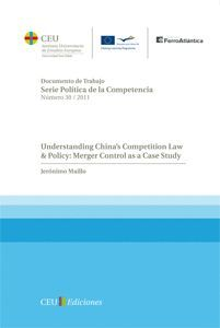 UNDERSTANDING CHINA'S COMPETITION LAW & POLICY: MERGER CONTROL AS A CASE STUDY