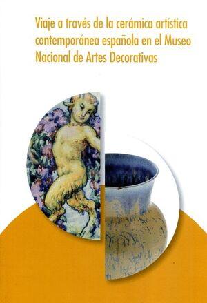 VIAJE A TRAVÉS DE LA CERÁMICA ARTÍSTICA CONTEMPORÁNEA ESPAÑOLA DEL MUSEO NACIONAL DE ARTES DECORATIVAS
