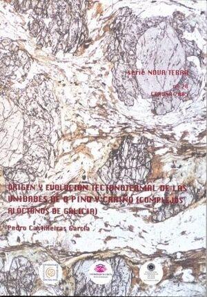 ORIGEN Y EVOLUCIÓN TECTONOTERMAL DE LAS UNIDADES DE O PINO Y CARIÑO (COMPLEJOS ALÓCTONOS GALICIA)