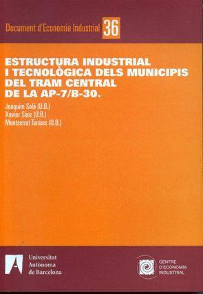 ESTRUCTURA INDUSTRIAL I TECNOLÒGICA DELS MUNICIPIS DEL TRAM CENTRAL DE LA AP-7/B-30