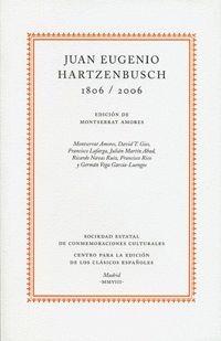JUAN EUGENIO HARTZENBUSCH, 1806-2006