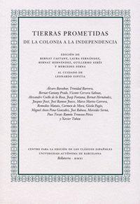 TIERRAS PROMETIDAS. DE LA COLONIA A LA INDEPENDENCIA