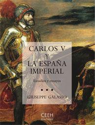 CARLOS V Y LA ESPAÑA IMPERIAL. ESTUDIOS Y ENSAYOS