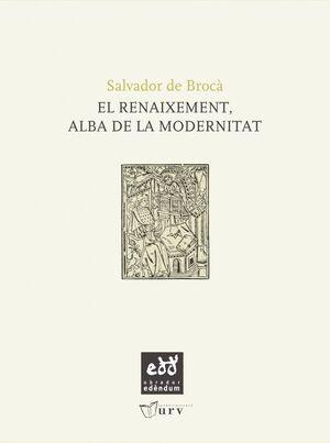 EL RENAIXEMENT, ALBA DE LA MODERNITAT