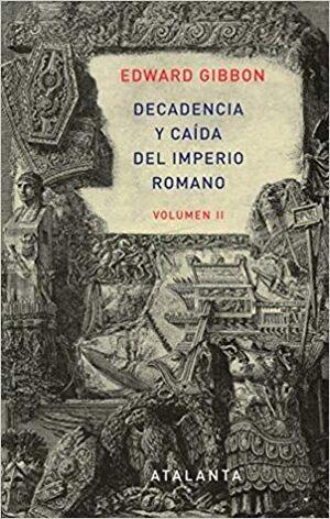 DECADENCIA Y CAÍDA DEL IMPERIO ROMANO. TOMO II