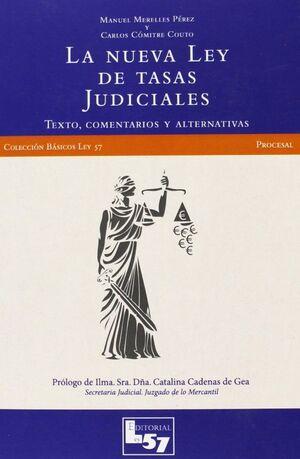 NUEVA LEY DE TASAS JUDICIALES, LA TEXTO, COMENTARIOS Y ALTERNATIVAS