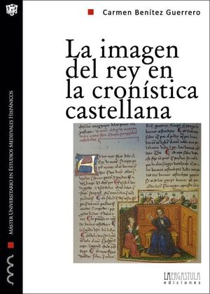 IMAGEN DEL REY EN LA CRONÍSTICA CASTELLANA, LA PROPAGANDA Y LEGITIMACIÓN DURANTE LA PRIMERA MITAD DE