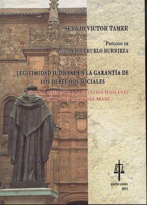 LEGITIMIDAD JUDICIAL EN LA GARANTÍA DE LOS DERECHOS SOCIALES ESPECIAL REFERENCIA A LA EJECUCIÓN PENA