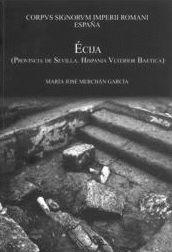 ÉCIJA (PROVINCIA DE SEVILLA. HISPANIA ULTERIOR BAETICA)
